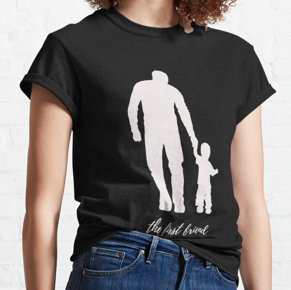 FARTHER THE FIRST FRIEND OF SON Classic T-Shirt