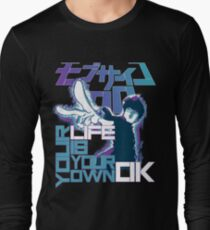 Your Life Is Your Own Ok - Mob Psycho 100 Long Sleeve T-Shirt