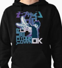 Your Life Is Your Own Ok - Mob Psycho 100 Pullover Hoodie