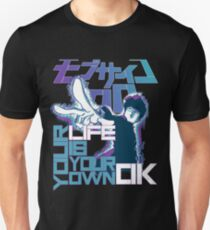 Your Life Is Your Own Ok - Mob Psycho 100 Unisex T-Shirt