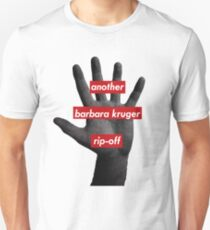 another barbara kruger rip-off T-Shirt