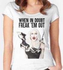 SHARON NEEDLES - WHEN IN DOUBT FREAK 'EM OUT Women's Fitted Scoop T-Shirt