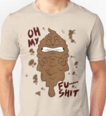 Oh my FU***** SHIT ! Unisex T-Shirt