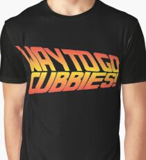 Way to go Chicago Cubs!!  Graphic T-Shirt