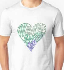 All things must pass - heart shaped T-Shirt