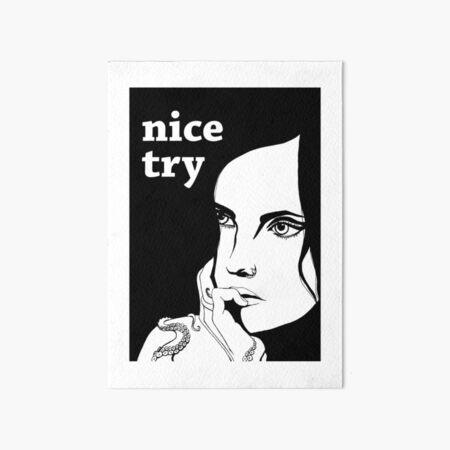 nice try Art Board Print
