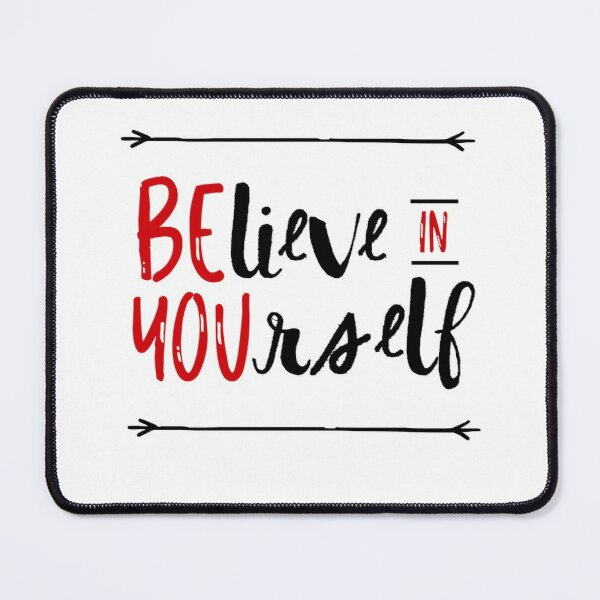 Believe In Yourself  Mouse Pad