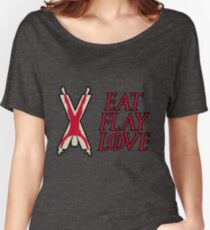 Eat, Flay, Love  Women's Relaxed Fit T-Shirt