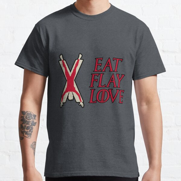 Eat, Flay, Love  Classic T-Shirt
