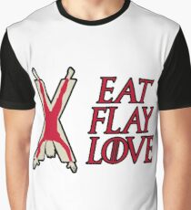 Eat, Flay, Love  Graphic T-Shirt