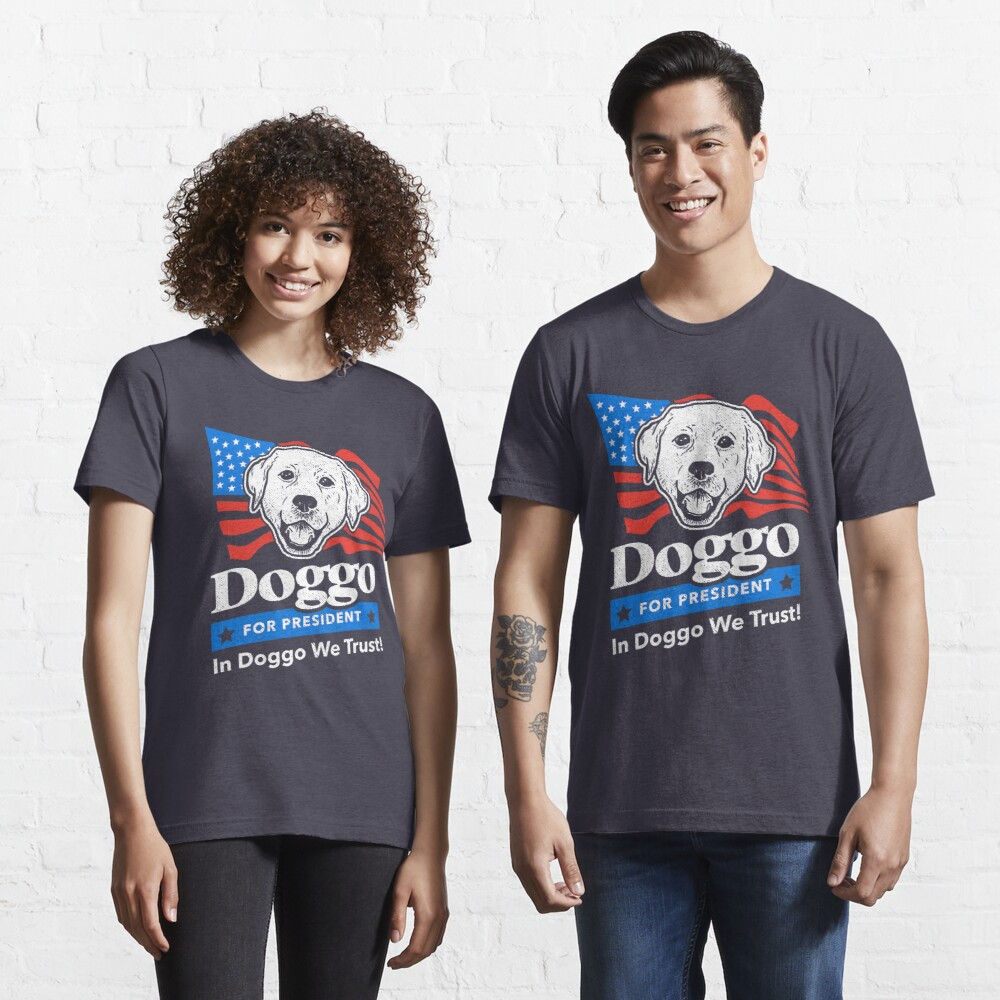 Doggo For President Essential T-Shirt