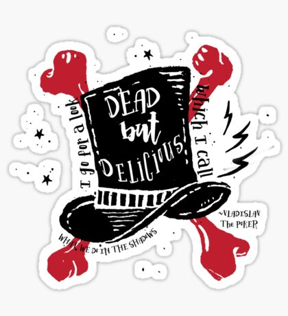 Dead But Delicious, What We Do in the Shadows Sticker