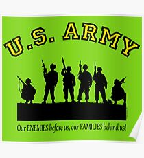 U.S. ARMY:  Our ENEMIES before us, our FAMILIES behind us! Poster