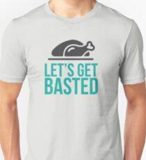 Let's Get Basted Unisex T-Shirt
