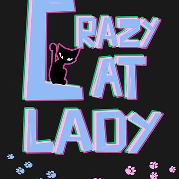 Crazy Cat Lady! by spindash77