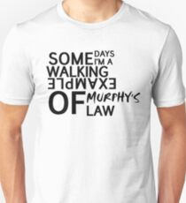 Murphys Law Unisex T-Shirt