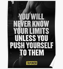 You will never know your limits unless you push yourself to them Poster