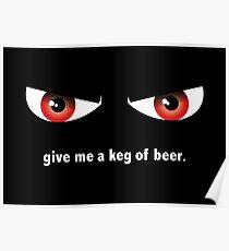 Gimme a Keg Poster