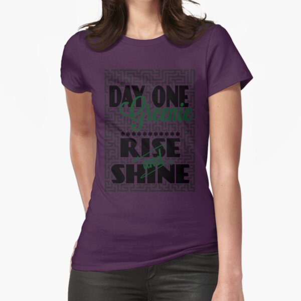 Day One Greenie - Rise and Shine Fitted T-Shirt