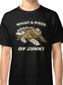 What a Piece of Junk! Classic T-Shirt