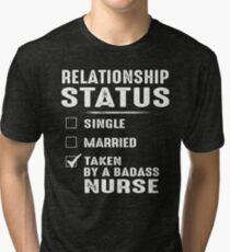 Relationship Status Taken By A Badass Nurse Tri-blend T-Shirt