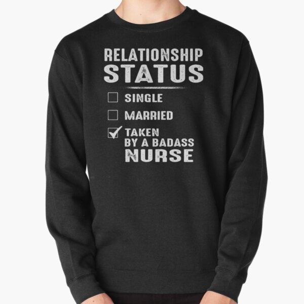 Relationship Status Taken By A Badass Nurse Pullover Sweatshirt