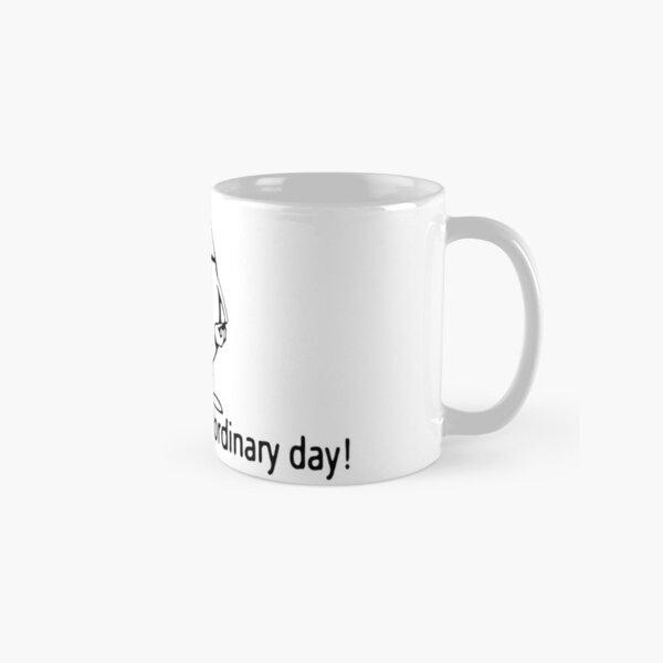 Have an Egg-Straordinary Day Classic Mug