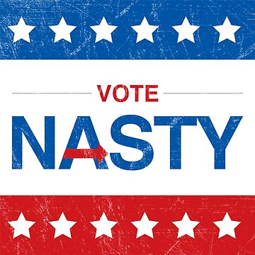 Vote Nasty by danielcampagna