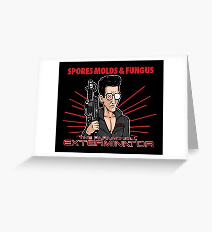The Paranormal Exterminator Greeting Card