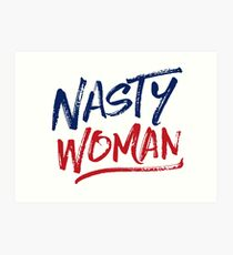 Nasty Woman - Patriotic Art Print