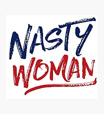 Nasty Woman - Patriotic Photographic Print