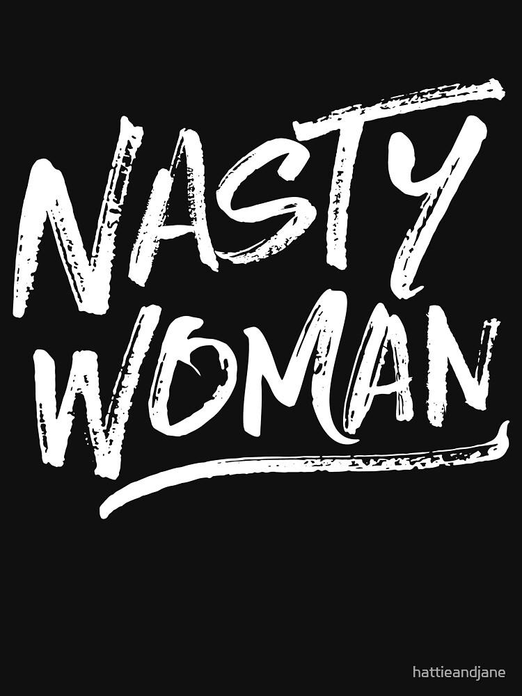 Nasty Woman - White by hattieandjane