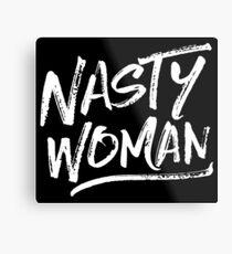 Nasty Woman - White Metal Print