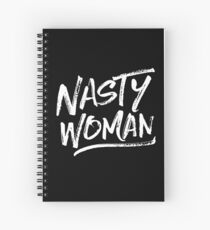 Nasty Woman - White Spiral Notebook