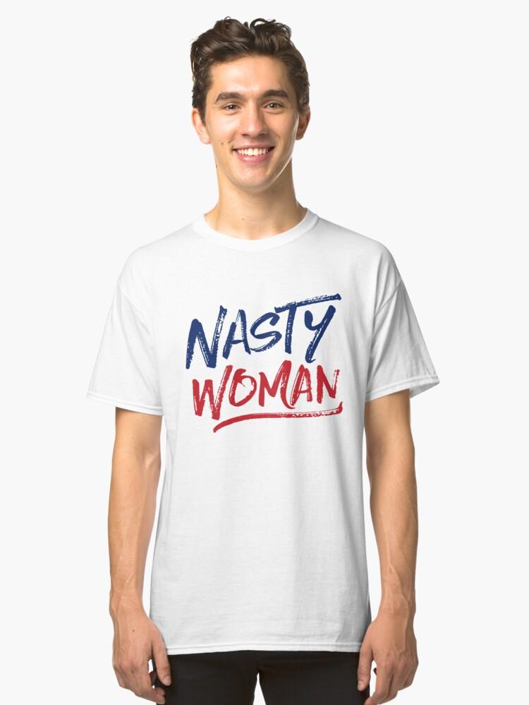 Nasty Woman - Patriotic Classic T-Shirt Front