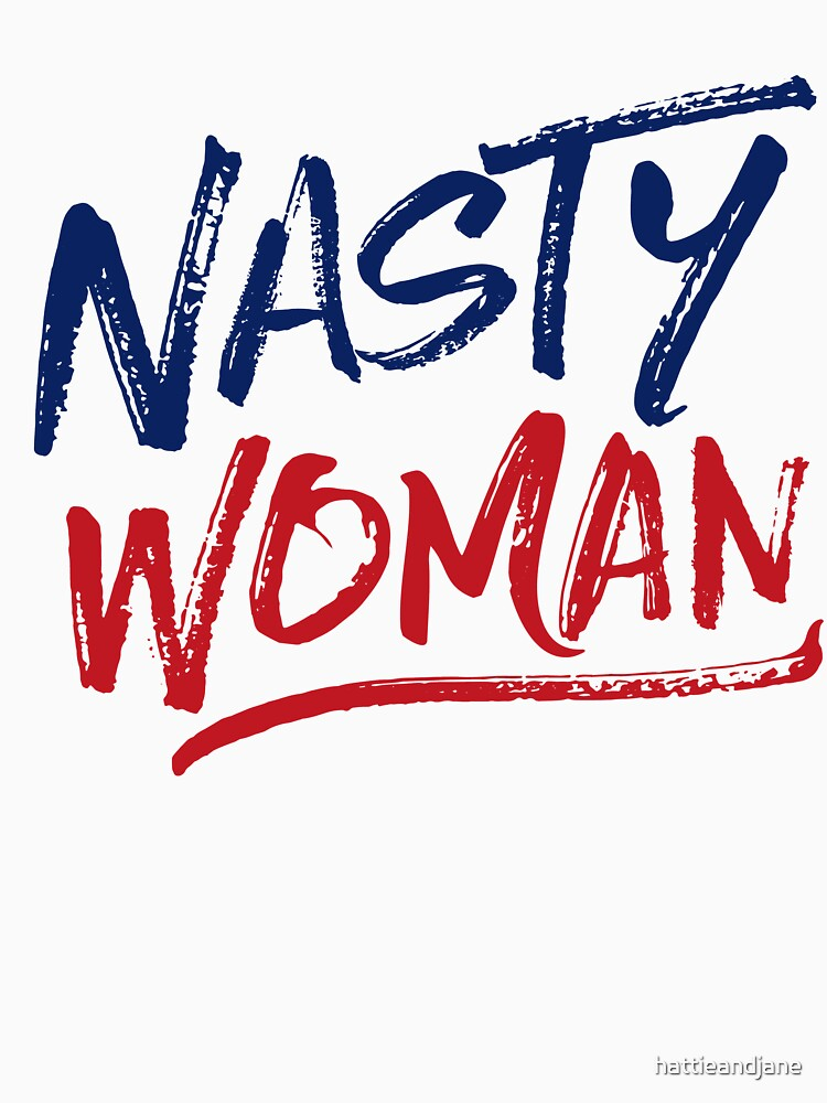 Nasty Woman - Patriotic by hattieandjane