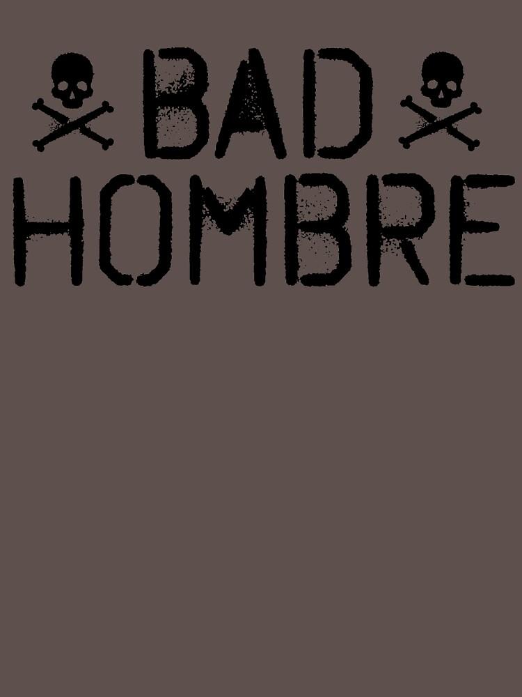 Bad Hombre | Unisex T-Shirt