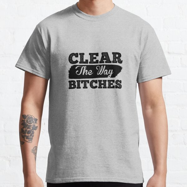 Clear my Way Classic T-Shirt