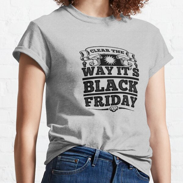 Clear the Way Classic T-Shirt