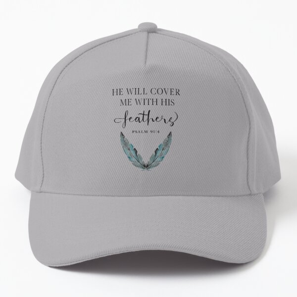 Psalm 91 He Will Cover Me with His Feathers - Minimalist Christian Quote Baseball Cap