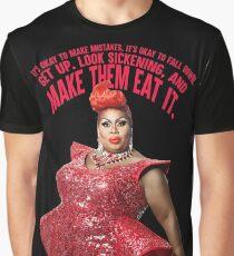 LATRICE ROYALE - MAKE THEM EAT IT Graphic T-Shirt