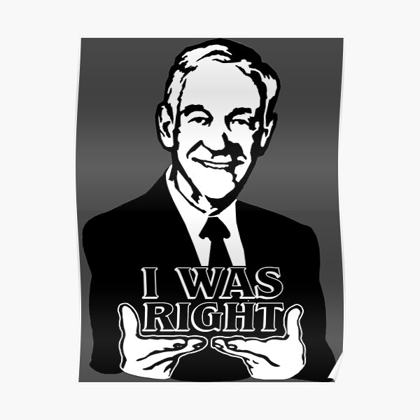 Ron Paul I Was Right  Poster
