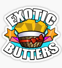 EXOTIC BUTTERS! Sticker
