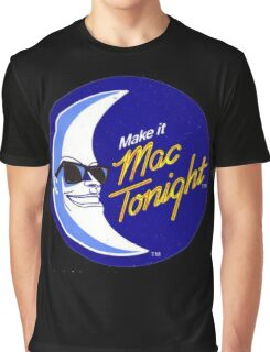 enjoy yourself mac tonight Graphic T-Shirt