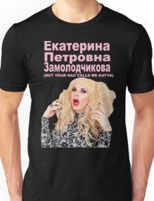 YOUR DAD CALLS ME KATYA Unisex T-Shirt