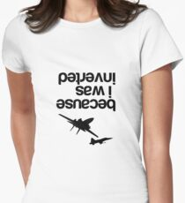 """Because I was inverted"", Top Gun Inspired - BLACK VERSION Women's Fitted T-Shirt"