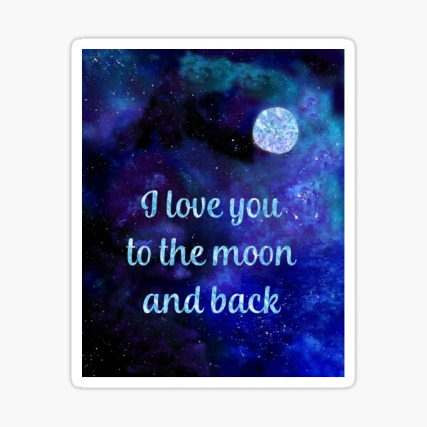 I love you to the moon and back watercolour and silver foil effect art Sticker