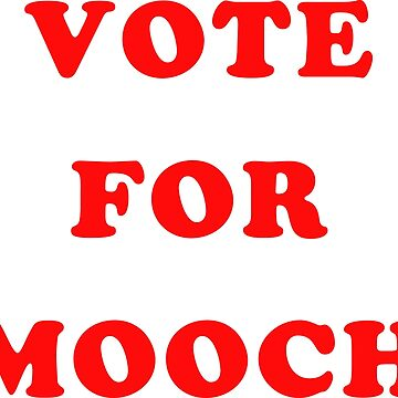 Vote For Mooch by nxtgen720