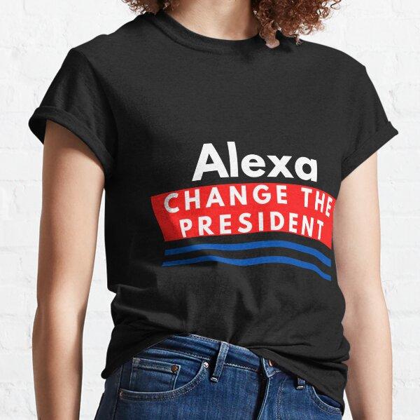 Alexa Change The President Classic T-Shirt