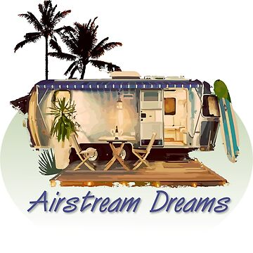 Airstream Dreams by GatorTailArt